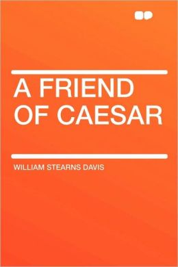 A Friend Of Caesar