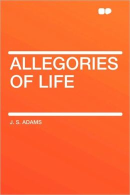 Allegories Of Life