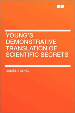 Young's Demonstrative Translation Of Scientific Secrets