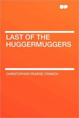 Last Of The Huggermuggers