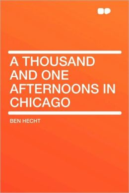 A Thousand And One Afternoons In Chicago