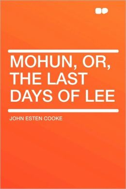 Mohun, Or, The Last Days Of Lee