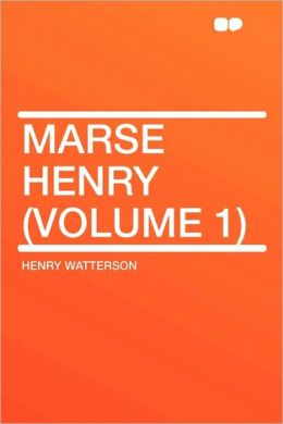 Marse Henry (Volume 1)