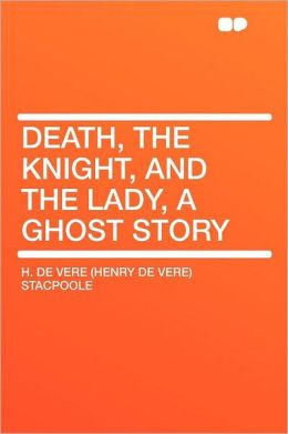 Death, the Knight, and the Lady, a Ghost Story