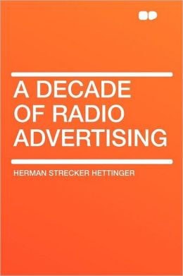 A Decade of Radio Advertising