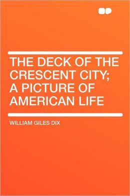 The Deck of the Crescent City; a Picture of American Life