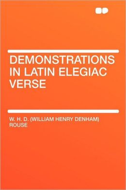 Demonstrations in Latin Elegiac Verse