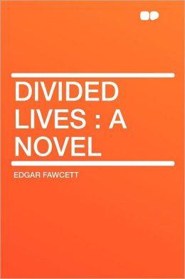 Divided Lives: a Novel