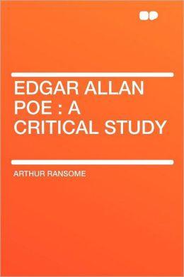 Edgar Allan Poe: a Critical Study
