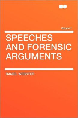 Speeches and Forensic Arguments Volume 1