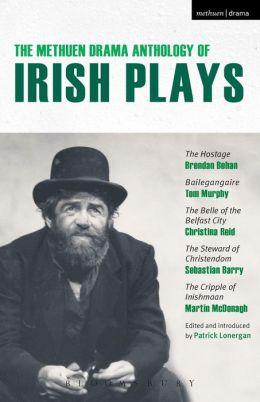 The Methuen Drama Anthology of Irish Plays: Hostage; Bailegangaire; Belle of the Belfast City; Steward of Christendom; Cripple of Inishmaan