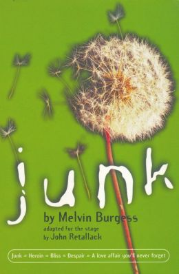 Junk: Adapted for the stage