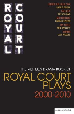 Methuen Drama Book of Royal Court Plays 2000-2010
