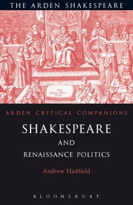 Shakespeare and Renaissance Politics