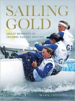 Sailing Gold: Great Moments in Olympic Sailing History