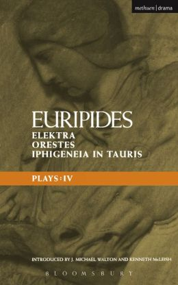 Euripides Plays: 4: Elektra; Orestes and Iphigeneia in Tauris