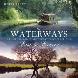 Waterways Past & Present: A Unique Record of Britain's Waterways Heritage