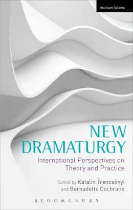 New Dramaturgy: International Perspectives on Theory and Practice