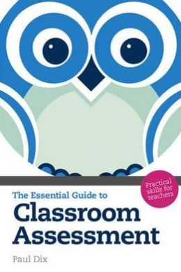 Essential Guide to Classroom Assessment