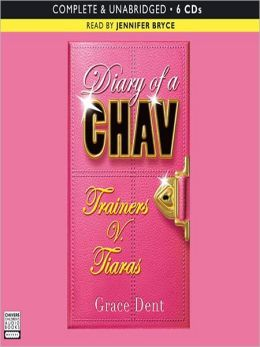 Trainers versus Tiaras: Diary of a Chav Series, Book 1
