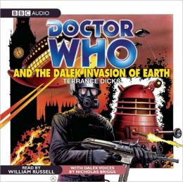 Doctor Who and the Dalek Invasion of Earth: A Classic Doctor Who Novel