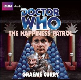 Doctor Who: The Happiness Patrol: A Classic Doctor Who Novel