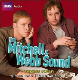 That Mitchell and Webb Sound: Series Four: The Complete Radio Series