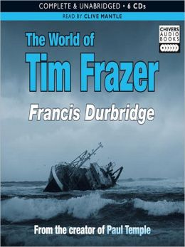The World of Tim Frazer: Tim Frazer Series, Book 1