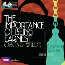 The Importance of Being Earnest: Classic Radio Theatre Series