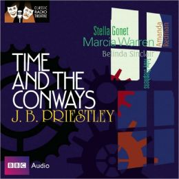 Time and the Conways: Classic Radio Theatre Series