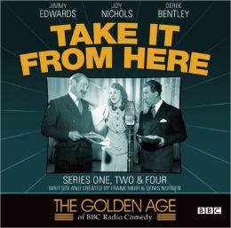 The Golden Age of BBC Radio Comedy: Take It from Here: Series One, Two & Four