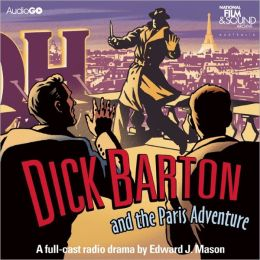 Dick Barton and the Paris Adventure: A Full-Cast BBC Radio Drama