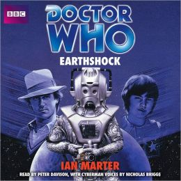 Doctor Who: Earthshock: Unabridged Classic Doctor Who Novel