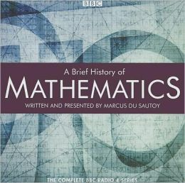 A Brief History of Mathematics: The Complete BBC Radio Series