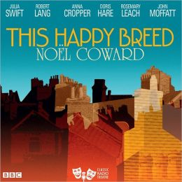 This Happy Breed: BBC Classic Radio Theatre Series
