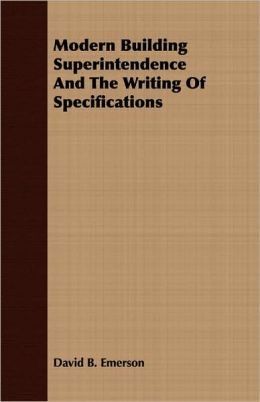 Modern Building Superintendence and the Writing of Specifications