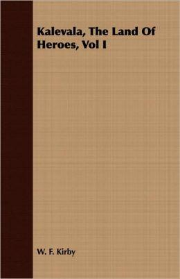 Kalevala, the Land of Heroes, Vol I