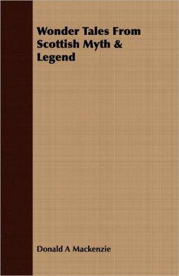 Wonder Tales from Scottish Myth & Legend