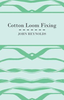 Cotton Loom Fixing