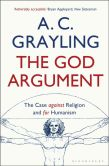 Book Cover Image. Title: The God Argument:  The Case Against Religion and for Humanism, Author: A. C. Grayling