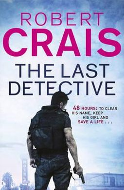 The Last Detective (Elvis Cole and Joe Pike Series #9)