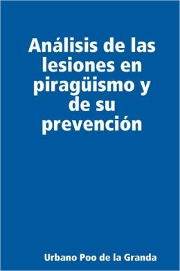 Analisis de Las Lesiones En Piraguismo y de Su Prevencion