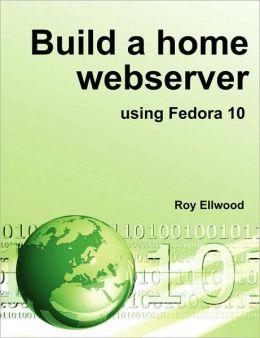 Build A Home Webserver Using Fedora 10