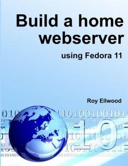Build A Home Webserver Using Fedora 11