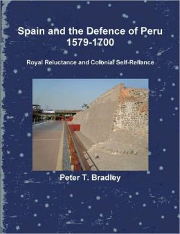 Spain And The Defence Of Peru, 1579-1700