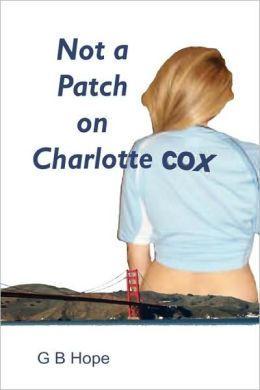 Not A Patch On Charlotte Cox