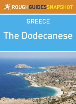 The Dodecanese Rough Guides Snapshot Greece (includes Rhodes, Kastellorizo, Halki, Kassos, Karpathos, Symi, Tilos, Nissyros, Kos, Pserimos, Astypalea, Kalymnos, Leros, Patmos, Lipsi, Arki, Agathonissi)