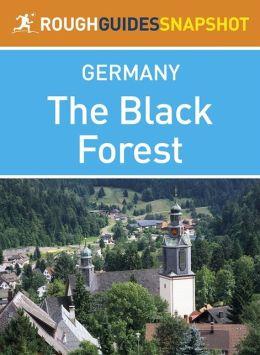 The Black Forest Rough Guides Snapshot Germany (includes Baden-Baden, Bad Wildbad, Freudenstadt, The Kinzig and Gutach valleys, Schiltach, Triberg, Freiburg, Todtnau, Titisee, Feldberg, Schluchsee, St Blasien, Todtmoos, Badenweiler)