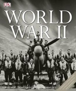 World War II. H.P. Willmott, Charles Messenger, Robin Cross