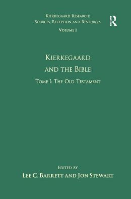 Volume 1, Tome I: Kierkegaard and the Bible